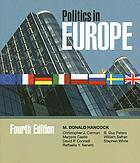 Politics in Europe : an introduction to the politics of the United Kingdom, France, Germany, Italy, Sweden, Russia, and the European Union