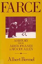 Farce : a history from Aristophanes to Woody Allen