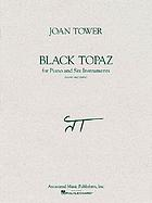 Black topaz : for piano and six instruments (flute, clarinet, trumpet, trombone, and 2 percussion)