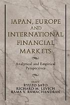 Japan, Europe, and international financial markets : analytical and empirical perspectives