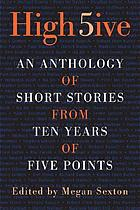 High five : an anthology of fiction from ten years of Five Points