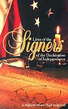Lives of the signers of the Declaration of Independence : a reprint of the 1848 original