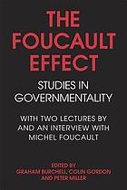 The Foucault effect : studies in governmentality : with two lectures by and an interview with Michel Foucault
