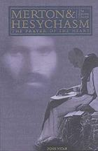 Merton & Hesychasm : the prayer of the heart : the Eastern Church