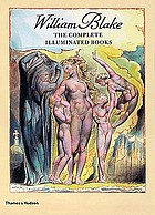 William Blake : the complete illuminated booksWilliam Blake : the complete illuminated books