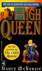 The high queen : the tale of Guinevere and King Arthur continues