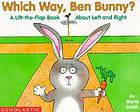 Which way, Ben Bunny : a lift-the-flap book about left and right
