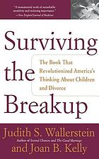 Surviving the breakup : how children and parents cope with divorce