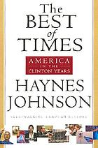 The best of times : America in the Clinton years