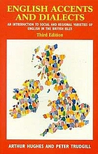 English accents and dialects : an introduction to social and regional varieties of English in the British Isles