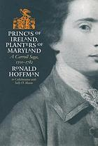 Princes of Ireland, planters of Maryland : a Carroll saga, 1500-1782