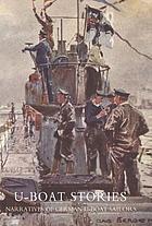 U-boat stories : narratives of German U-boat sailors