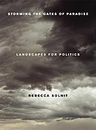 Storming the gates of paradise : landscapes for politics