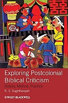 Exploring postcolonial biblical criticism : history, method, practice