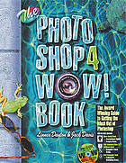 The Photoshop 4 wow! book : tips, tricks & techniques for Adobe Photoshop 4