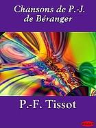 Chansons de P.-J. Béranger, anciennes et posthumes