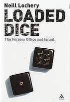 Loaded dice : the Foreign Office and Israel
