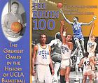 The Bruin 100 the greatest games in the history of UCLA basketball