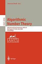Algorithmic number theory : 6th international symposium, ANTS-VI, Burlington, VT, USA, June 13-18, 2004 : proceedings