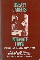 Uneasy careers and intimate lives : women in science, 1789-1979