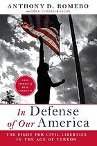 In defense of our America : the fight for civil liberties in the age of terror