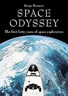 Space odyssey : the first forty years of space exploration