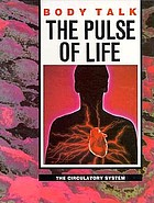 The pulse of life : the circulatory system