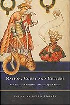 Nation, court, and culture : new essays on fifteenth-century English poetry