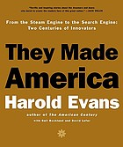 They made America : from the steam engine to the search engine : two centuries of innovators