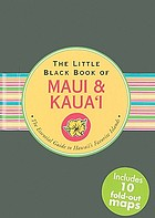 The little black book of Maui & Kaua'i : the essential guide to Hawaii's favorite islands
