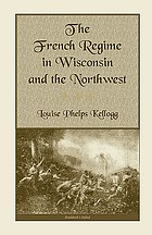 The French régime in Wisconsin and the Northwest