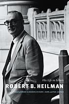 Robert B. Heilman : his life in letters