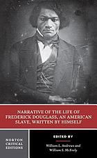 Narrative of the life of Frederick Douglass : authoritative text, contexts, criticism