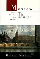 Moscow days : life and hard times in the new Russia