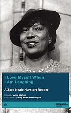 I love myself when I am laughing : a Zora Neale Hurston reader
