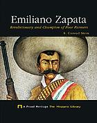 Emiliano Zapata : revolutionary and champion of poor farmers