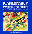 Kandinsky, catalogue raisonné of the oil-paintingsKandinsky : Werkverzeichnis der Ölgemälde