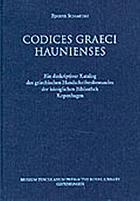 Codices graeci haunienses : ein deskriptiver Katalog des griechischen Handschriftenbestandes der Königlichen Bibliothek Kopenhagen