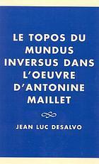 Le topos du mundus inversus dans l'oeuvre d'Antonine Maillet