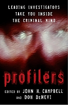 Profilers : leading investigators take you inside the criminal mind