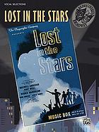 Lost in the stars : a musical tragedy based on Alan Paton's novel Cry the beloved country