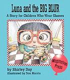Luna and the big blur : a story for children who wear glasses