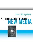 Young people and new media : childhood and the changing media environment