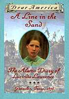 A line in the sand : the Alamo diary of Lucinda Lawrence, Gonzales, Texas, 1835