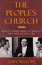 The people's church : Bishop Samuel Ruiz of Mexico and why he matters