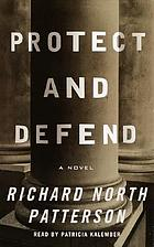 Protect and defend : [a novel]