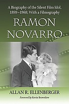 Ramon Novarro : a biography of the silent film idol, 1899-1968 : with a filmography