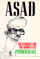 Asad of Syria : the struggle for the Middle East