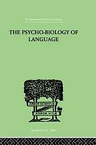The psycho-biology of language; an introduction to dynamic philology