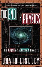 The end of physics : the myth of a unified theory